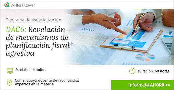 DAC 6: Revelación de mecanismos de planificación fiscal agresiva