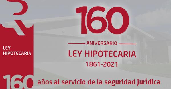 El Colegio de Registradores constituye la Comisión conmemorativa del 160 Aniversario de la Ley Hipotecaria