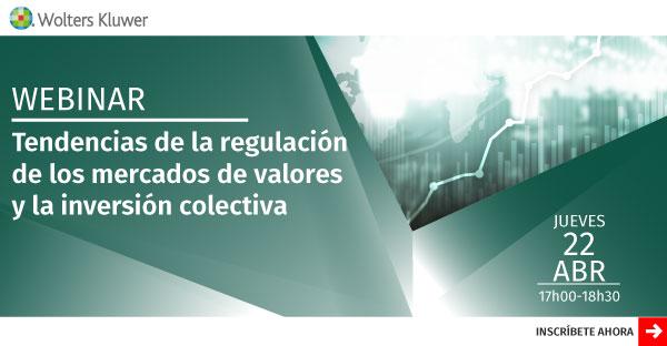 Tendencias de la regulación de los mercados de valores y la inversión colectiva