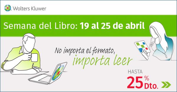 «Semana del libro» en Wolters Kluwer con descuentos de hasta un 25% en todos sus productos