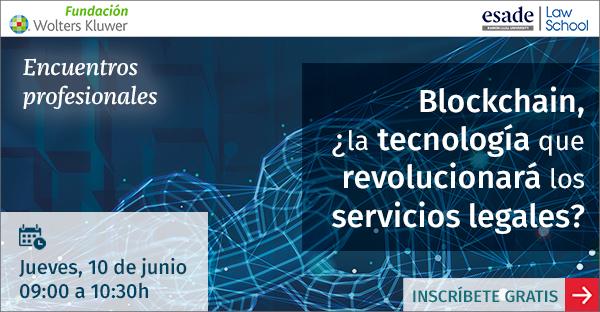Encuentro digital gratuito «Blockchain, ¿la tecnología que revolucionará los servicios legales?»
