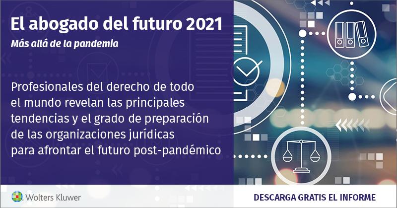 Wolters Kluwer presenta su informe El Abogado del Futuro - The Future Ready Lawyer 2021