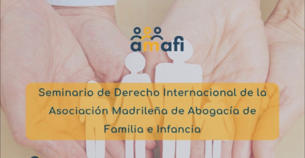 I Seminario de Derecho Internacional de la Asociación Madrileña de Abogacía de Familia e Infancia