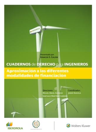 Los Cuadernos acercan al ingeniero aspectos de la legislación necesarios para su actividad. En esta ocasión se ocupa de la aproximación a las diferentes modalidades de financiación.