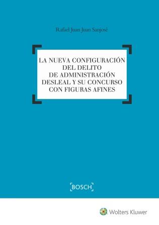 Análisis práctico de la nueva configuración del tipo penal de la Administración desleal conforme a la reforma del Código Penal 2015.